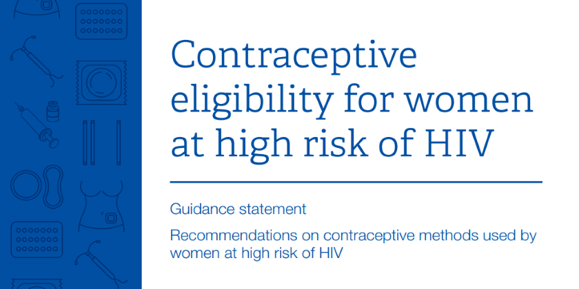 WHO Contraceptive Eligibility for Women at High Risk of HIV